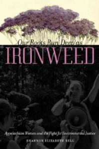 Our-Roots-Run-Deep-As-Ironweed-Appalachian-Women-and-the-Fight-for-Environmental-Justice-Paperback-P9780252079467