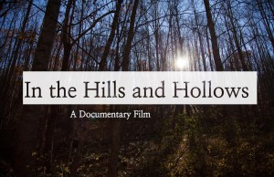 In the Hills and Hollows is an upcoming documentary film by Keely Kernan about the natural gas industry and its impacts on West Virginia communities.
