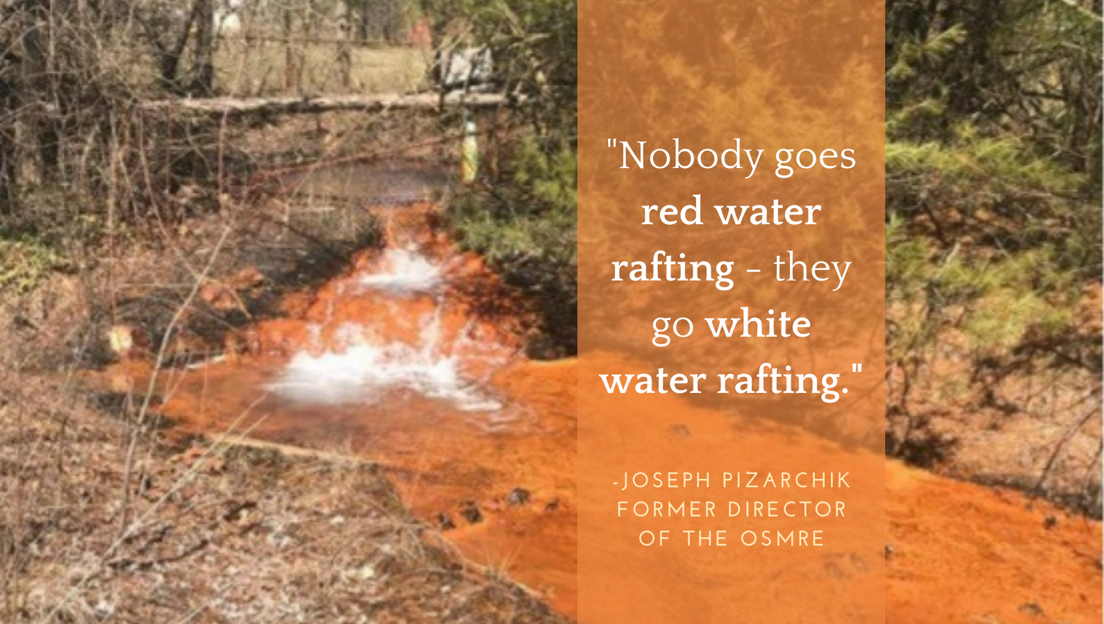 """Image of acid mine drainage with quote: """"Nobody goes red water rafting - they go whitewater rafting."""""""